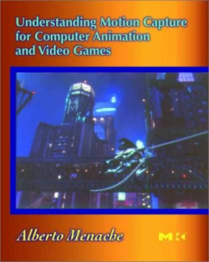 Books About Video Games - Understanding Motion Capture for Computer Animation and Video Games