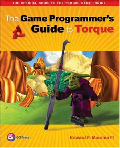 Books About Video Games - The Game Programmer's Guide to Torque: Under the Hood of the Torque Game Engine