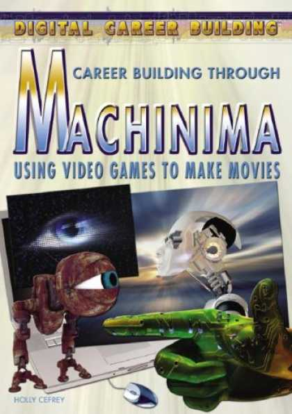 Books About Video Games - Career Building Through Machinima: Using Video Games to Make Movies (Digital Car