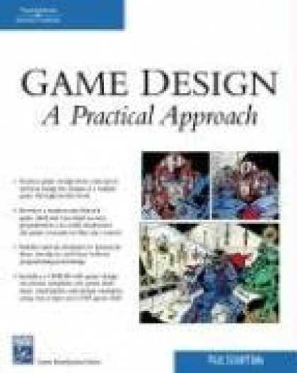Books About Video Games - Game Design: A Practical Approach (Game Development Series)