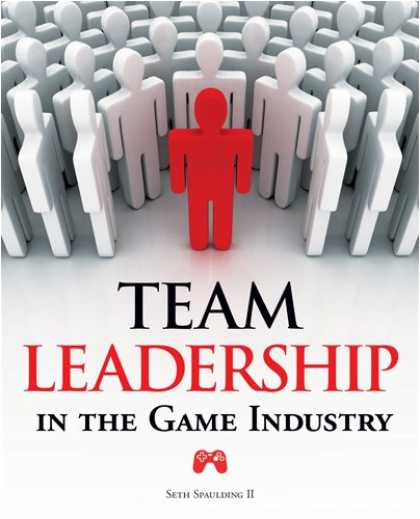 Books About Video Games - Team Leadership in the Game Industry