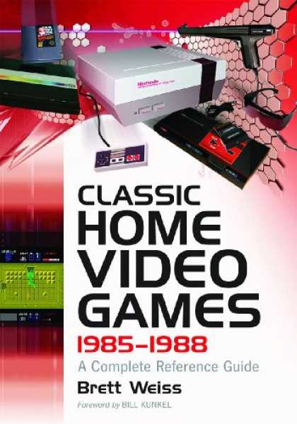 Books About Video Games - Classic Home Video Games, 1985-1988: A Complete Reference Guide