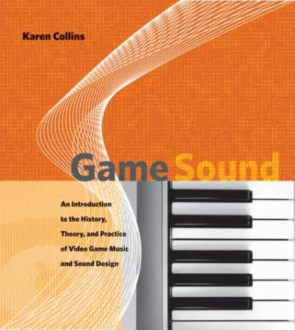 Books About Video Games - Game Sound: An Introduction to the History, Theory, and Practice of Video Game M