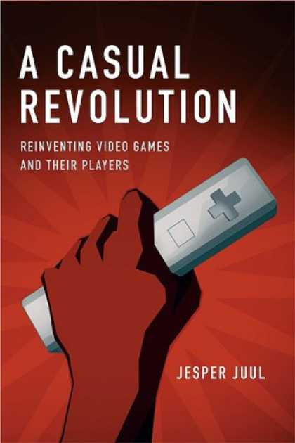 Books About Video Games - A Casual Revolution: Reinventing Video Games and Their Players