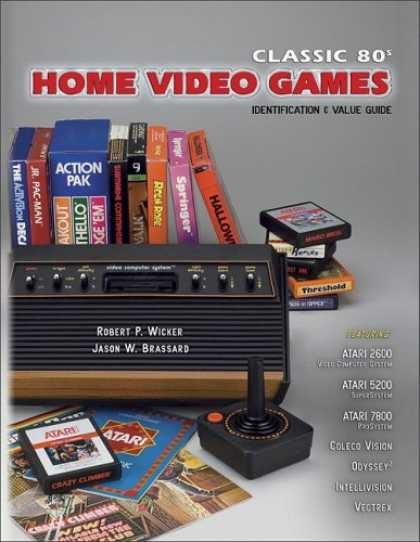 Books About Video Games - Classic 80s Home Video Games: Identification & Value Guide