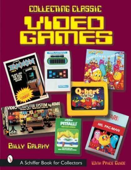 Books About Video Games - Collecting Classic Video Games (Schiffer Book for Collectors)
