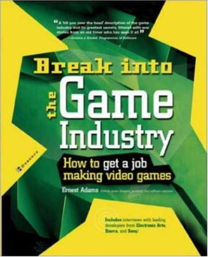 Books About Video Games - Break Into The Game Industry: How to Get A Job Making Video Games