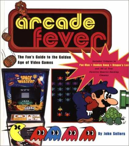 Books About Video Games - ARCADE FEVER The Fan's Guide to The Golden Age of Video Games