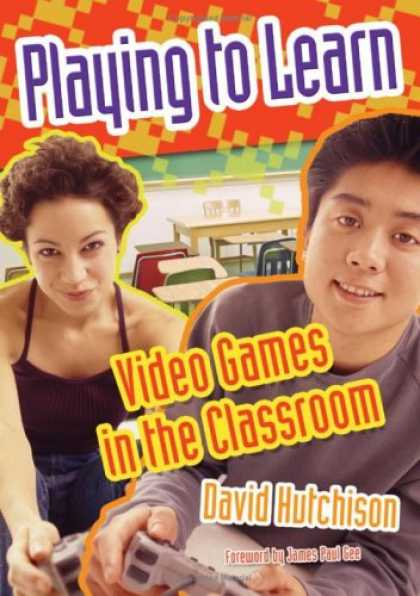 Books About Video Games - Playing to Learn: Video Games in the Classroom