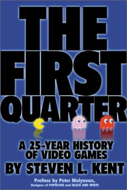 Books About Video Games - The First Quarter : A 25-year History of Video Games