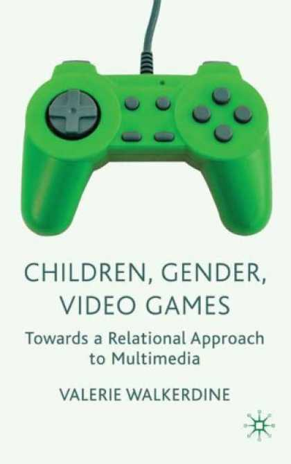 Books About Video Games - Children, Gender, Video Games: Towards a Relational Approach to Multimedia