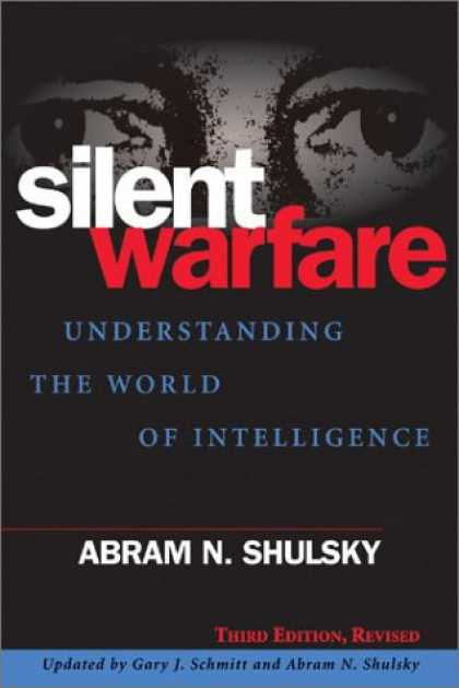 Books on Learning and Intelligence - Silent Warfare: Understanding the World of Intelligence, 3d Edition