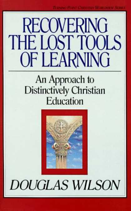 Books on Learning and Intelligence - Recovering the Lost Tools of Learning: An Approach to Distinctively Christian Ed