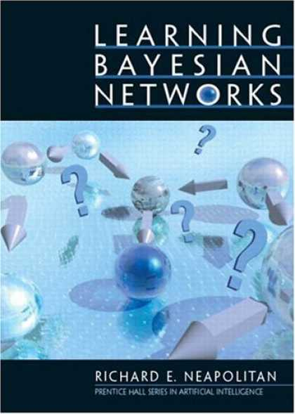 Books on Learning and Intelligence - Learning Bayesian Networks (Artificial Intelligence)