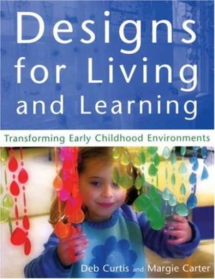 Books on Learning and Intelligence - Designs for Living and Learning: Transforming Early Childhood Environments