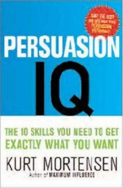 Books on Learning and Intelligence - Persuasion IQ: The 10 Skills You Need to Get Exactly What You Want