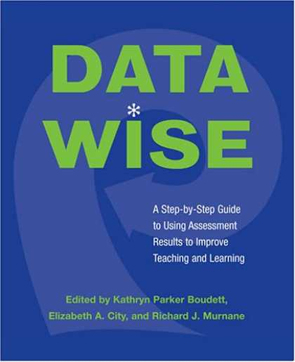 Books on Learning and Intelligence - Data Wise: A Step-by-Step Guide to Using Assessment Results to Improve Teaching