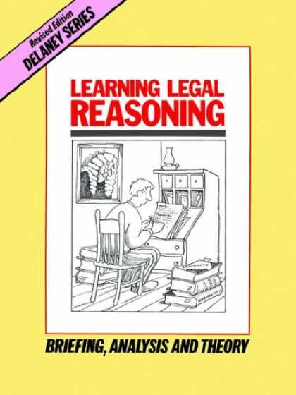 Books on Learning and Intelligence - Learning Legal Reasoning: Briefing, Analysis and Theory (Delaney Series)
