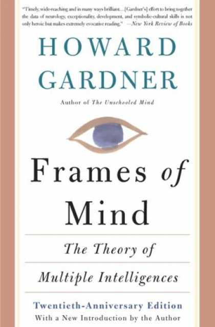 Books on Learning and Intelligence - Frames Of Mind: The Theory Of Multiple Intelligences