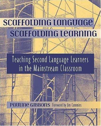 Books on Learning and Intelligence - Scaffolding Language, Scaffolding Learning: Teaching Second Language Learners in
