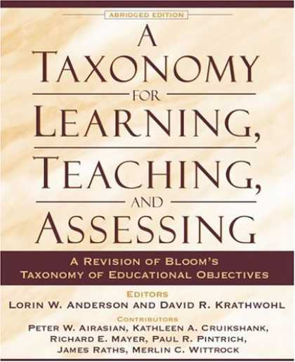 Books on Learning and Intelligence - A Taxonomy for Learning, Teaching, and Assessing: A Revision of Bloom's Taxonomy