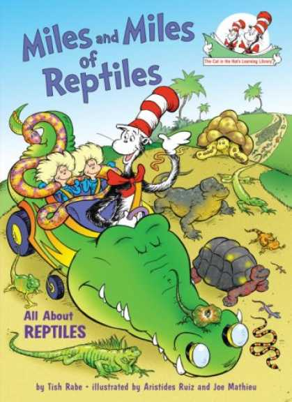 Books on Learning and Intelligence - Miles and Miles of Reptiles: All About Reptiles (Cat in the Hat's Learning Libra