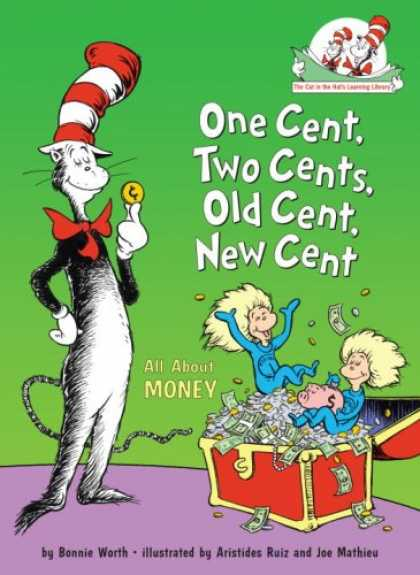 Books on Learning and Intelligence - One Cent, Two Cents, Old Cent, New Cent: All About Money (Cat in the Hat's Learn