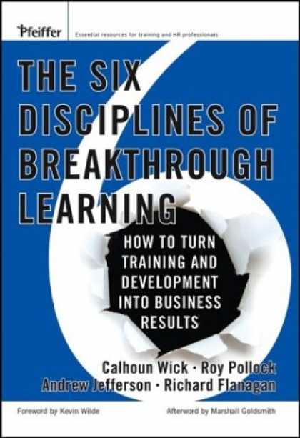 Books on Learning and Intelligence - The Six Disciplines of Breakthrough Learning: How to Turn Training and Developme