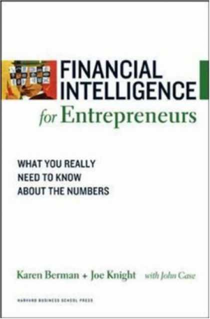 Books on Learning and Intelligence - Financial Intelligence for Entrepreneurs: What You Really Need to Know About the