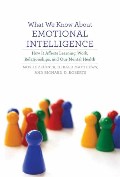 Books on Learning and Intelligence - What We Know about Emotional Intelligence: How It Affects Learning, Work, Relati