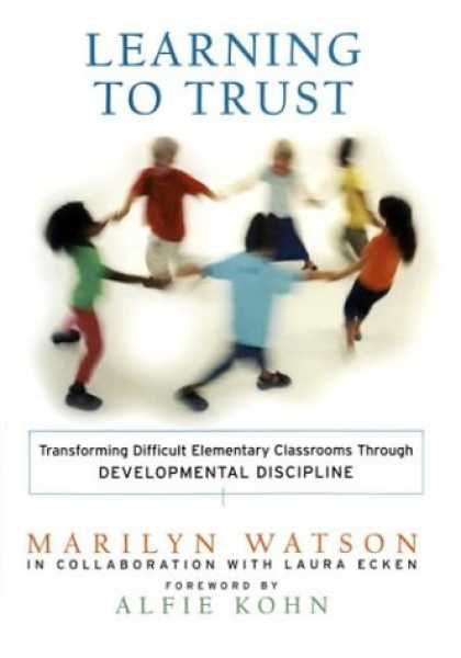 Books on Learning and Intelligence - Learning to Trust: Transforming Difficult Elementary Classrooms Through Developm