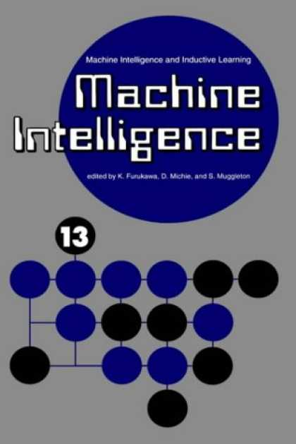 Books on Learning and Intelligence - Machine Intelligence 13: Machine Intelligence and Inductive Learning