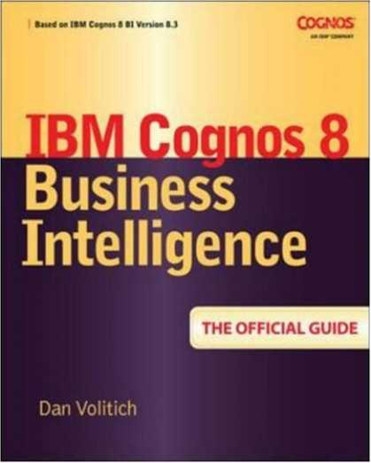 Books on Learning and Intelligence - IBM Cognos 8 Business Intelligence: The Official Guide