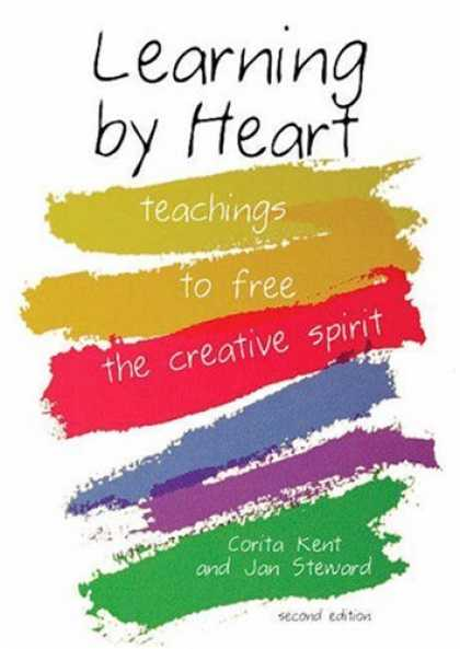 Books on Learning and Intelligence - Learning by Heart: Teachings to Free the Creative Spirit