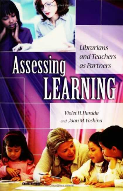 Books on Learning and Intelligence - Assessing Learning: Librarians and Teachers as Partners (Genreflecting Advisory