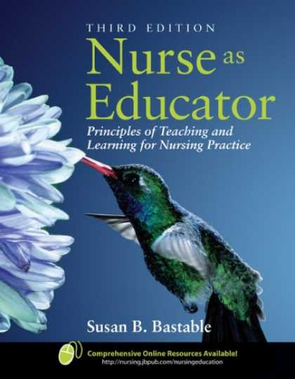 Books on Learning and Intelligence - Nurse As Educator: Principles of Teaching and Learning for Nursing Practice