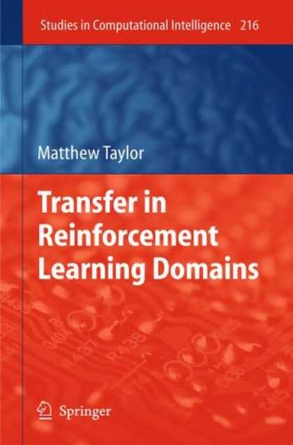 Books on Learning and Intelligence - Transfer in Reinforcement Learning Domains (Studies in Computational Intelligenc
