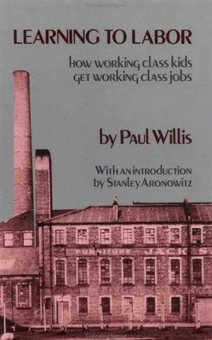 Books on Learning and Intelligence - Learning to Labor: How Working Class Kids Get Working Class Jobs