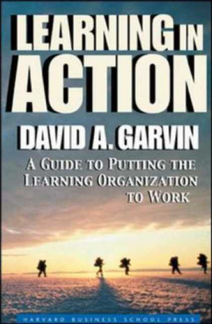 Books on Learning and Intelligence - Learning in Action: A Guide to Putting the Learning Organization to Work