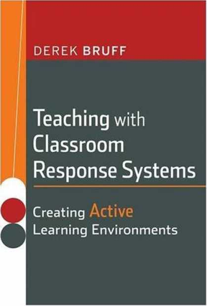 Books on Learning and Intelligence - Teaching with Classroom Response Systems: Creating Active Learning Environments