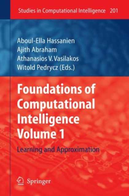 Books on Learning and Intelligence - Foundations of Computational Intelligence Volume 1: Learning and Approximation (