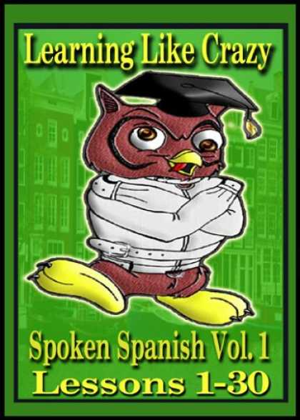 Books on Learning and Intelligence - Learning Spanish Like Crazy: Spoken Spanish, Vol. 1 (2 volume set)