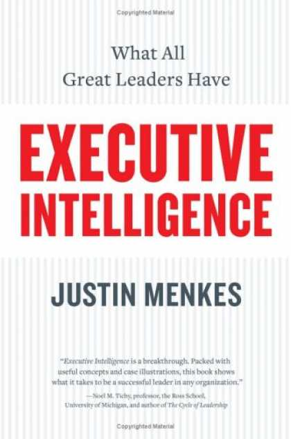 Books on Learning and Intelligence - Executive Intelligence: What All Great Leaders Have