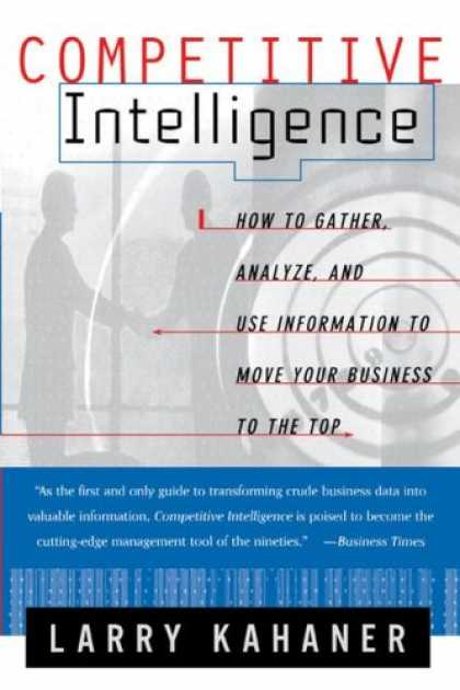 Books on Learning and Intelligence - Competitive Intelligence : How to Gather, Analyze, and Use Information to Move Y