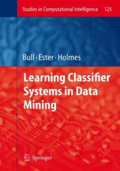 Books on Learning and Intelligence - Learning Classifier Systems in Data Mining (Studies in Computational Intelligenc