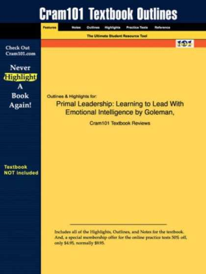Books on Learning and Intelligence - Outlines & Highlights for Primal Leadership: Learning to Lead With Emotional Int