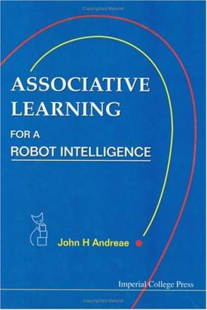 Books on Learning and Intelligence - Associative Learning: For a Robot Intelligence (Artificial Intelligence)