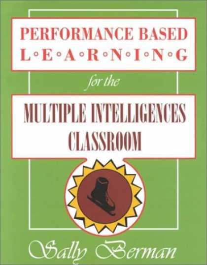 Books on Learning and Intelligence - Performance-Based Learning for the Multiple Intelligences Classroom