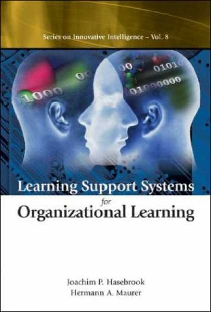 Books on Learning and Intelligence - Learning Support Systems for Organizational Learning (Series on Innovative Intel