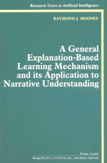 Books on Learning and Intelligence - A General Explanation-Based Learning Mechanism and its Application to Narrative